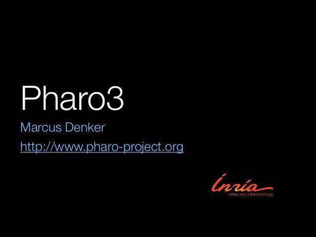 Pharo3 Marcus Denker http://www.pharo-project.org