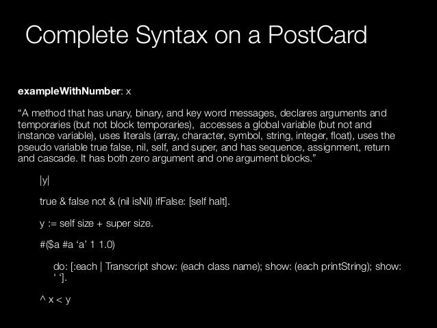 """Complete Syntax on a PostCard exampleWithNumber: x """"A method that has unary, binary, and key word messages, declares argum..."""
