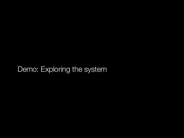 Demo: Exploring the system