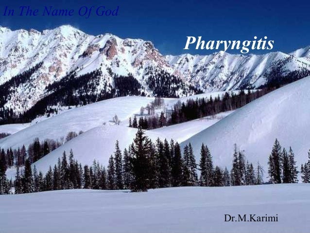 In The Name Of God Pharyngitis Dr.M.Karimi