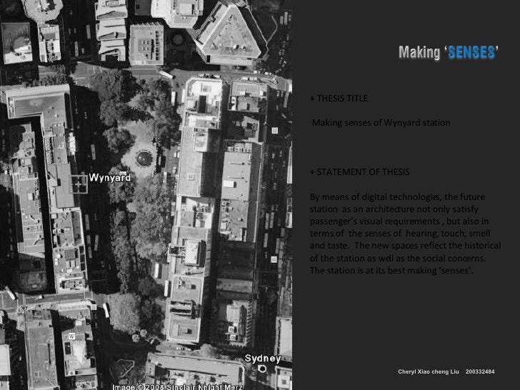 + THESIS TITLE Making senses of Wynyard station + STATEMENT OF THESIS By means of digital technologies, the future station...