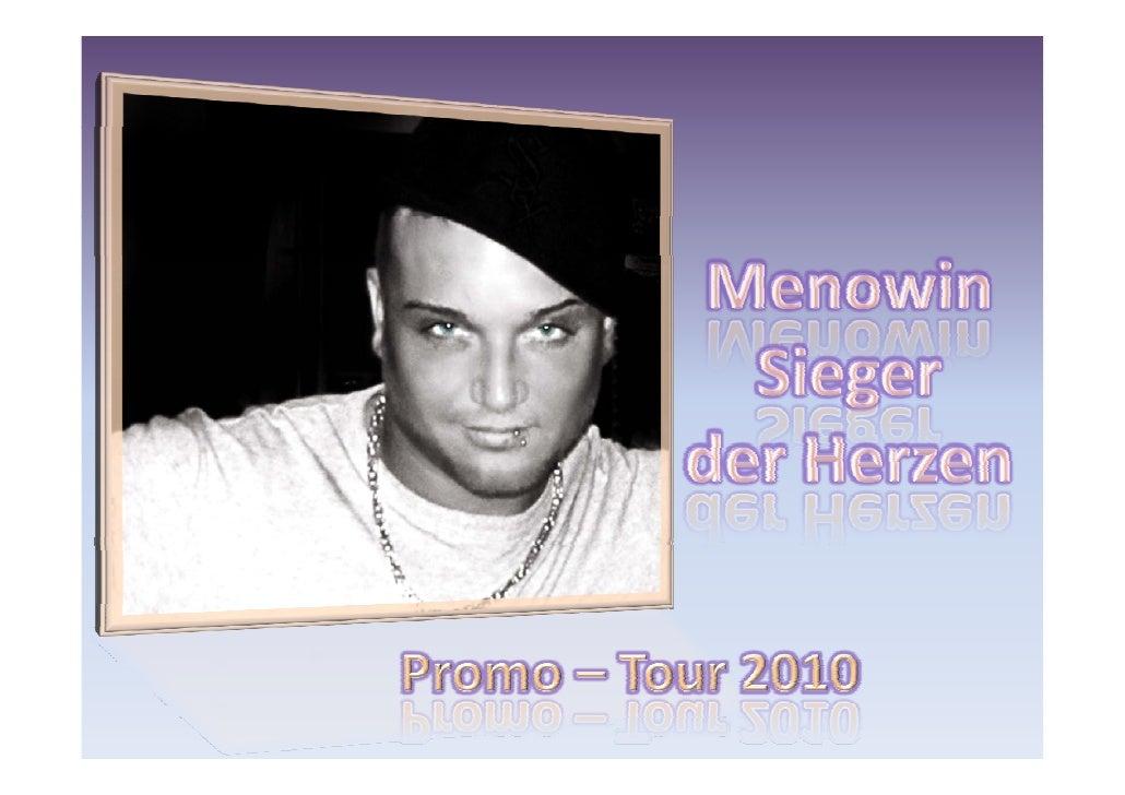 """VorwortDiese Präsentation soll die """"Leistungen von Menowin Fröhlich während seiner Promo – Tour                           ..."""