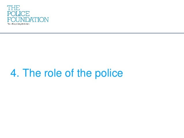 4. The role of the police