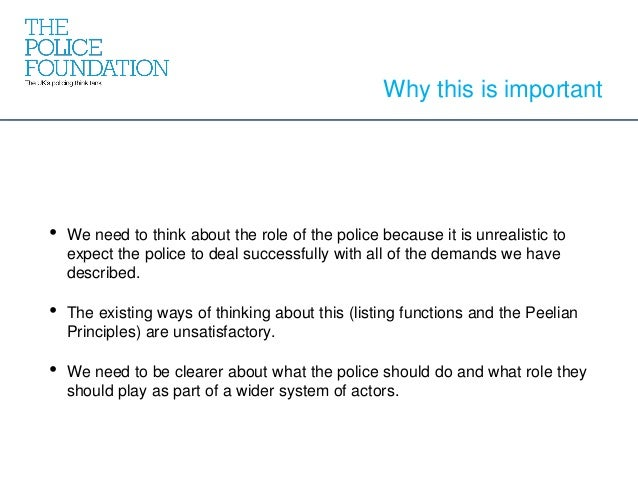 • We need to think about the role of the police because it is unrealistic to expect the police to deal successfully with a...