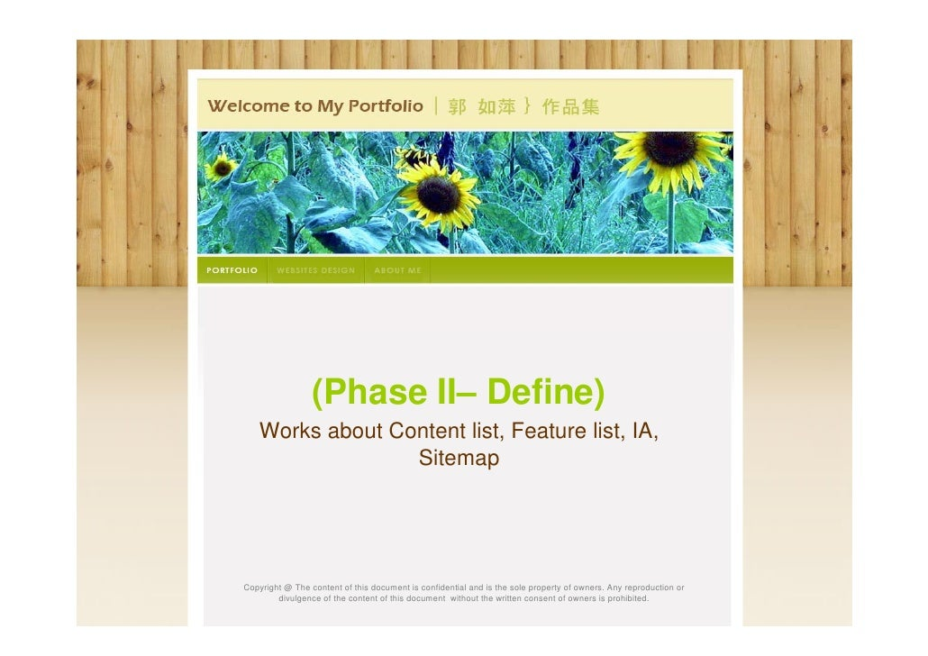 (Phase II– Define)Works about Content list, Feature        list, IA, Sitemap Copyright @ The content of this document is c...