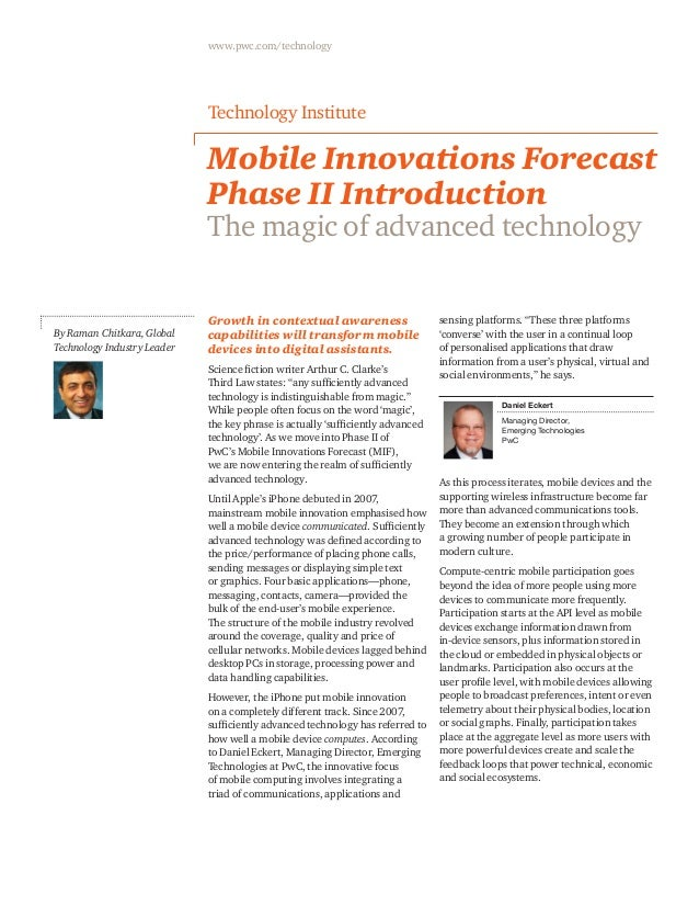 www.pwc.com/technology Mobile Innovations Forecast Phase II Introduction The magic of advanced technology Growth in contex...