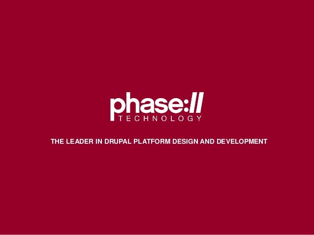 THE LEADER IN DRUPAL PLATFORM DESIGN AND DEVELOPMENT