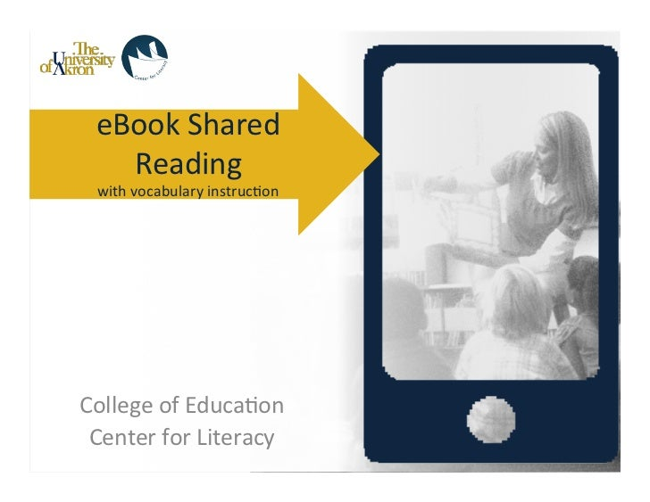 eBook	  Shared	      Reading	    with	  vocabulary	  instruc-on	  College	  of	  Educa-on	   Center	  for	  Literacy