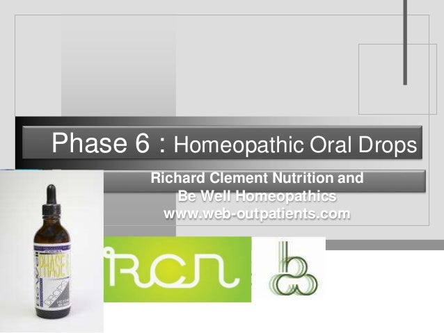 Company LOGO Phase 6 : Homeopathic Oral Drops Richard Clement Nutrition and Be Well Homeopathics www.web-outpatients.com