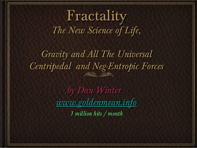 FractalityFractality The New Science of Life,The New Science of Life, Gravity and All The UniversalGravity and All The Uni...