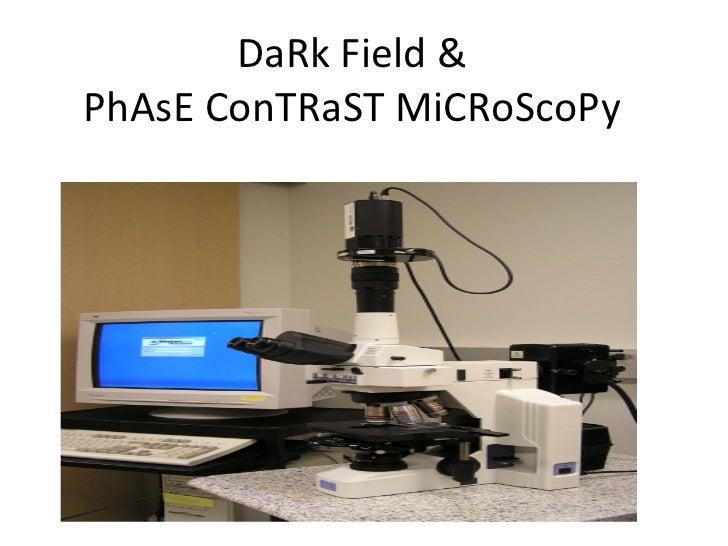 DaRk Field & PhAsE ConTRaST MiCRoScoPy