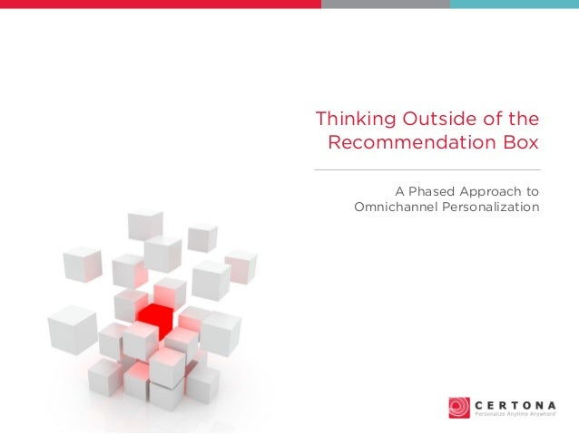 Thinking Outside of the Recommendation Box A Phased Approach to Omnichannel Personalization
