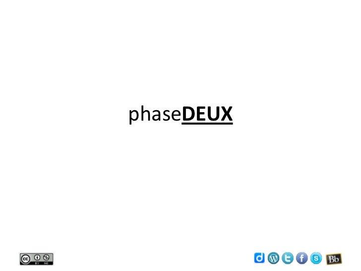 phaseDEUX