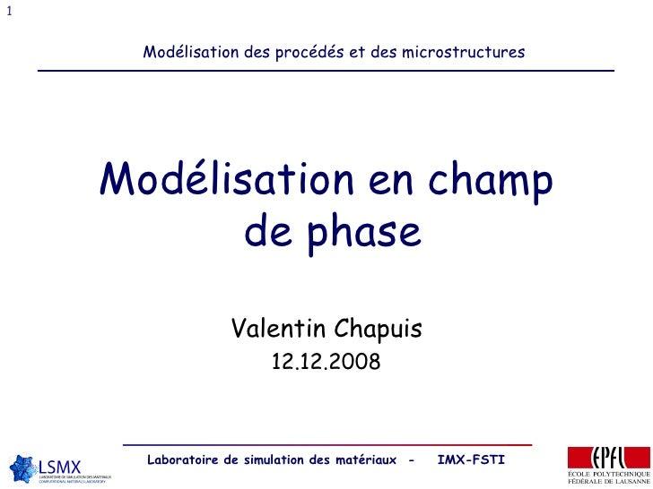 1         Modélisation des procédés et des microstructures         Modélisation en champ            de phase              ...