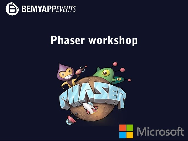 Phaser workshop