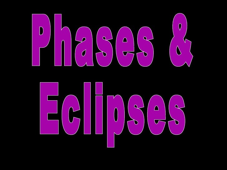 Phases & Eclipses