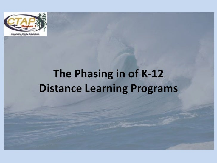 The Phasing in of K-12 Distance Learning Programs<br />