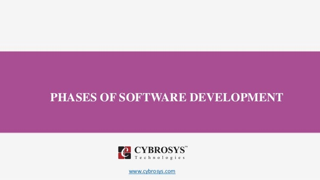 www.cybrosys.com PHASES OF SOFTWARE DEVELOPMENT