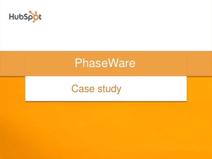 PhaseWare<br />Case study<br />