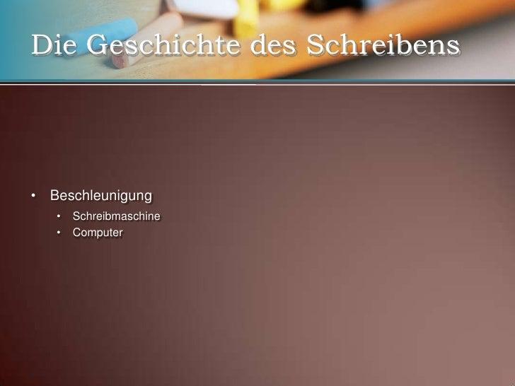Die Geschichte des Schreibens<br />Kopie: lat. copia, Menge, Vorrat<br /><ul><li>Buchdruck: Johannes Gensfleisch von Sorge...