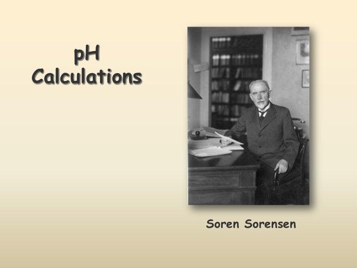 pHCalculations               Soren Sorensen