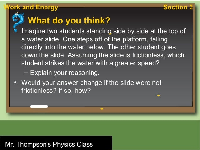 Work and Energy                                        Section 3          What do you think?    • Imagine two students sta...
