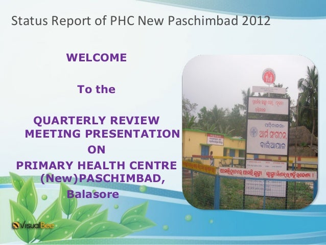 Status Report of PHC New Paschimbad 2012        WELCOME          To the  QUARTERLY REVIEW MEETING PRESENTATION         ONP...