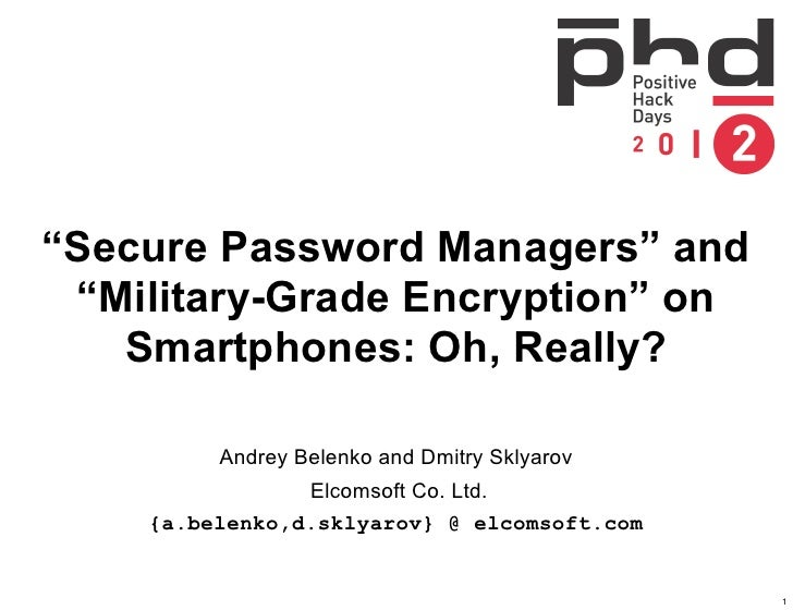 """Secure Password Managers"" and ""Military-Grade Encryption"" on   Smartphones: Oh, Really?         Andrey Belenko and Dmitry..."
