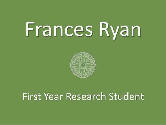 Frances Ryan First Year Research Student