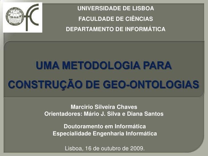 UNIVERSIDADE DE LISBOA<br />FACULDADE DE CIÊNCIAS<br />DEPARTAMENTO DE INFORMÁTICA<br />UMA METODOLOGIA PARA CONSTRUÇÃO DE...