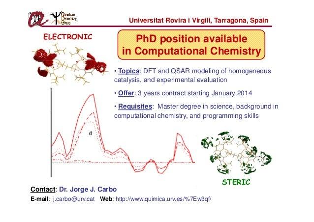 Universitat Rovira i Virgili, Tarragona, Spain  ELECTRONIC  PhD position available iti il bl in Computational Chemistry • ...