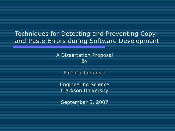 Techniques for Detecting and Preventing Copy-and-Paste Errors during Software Development A Dissertation Proposal By Patri...