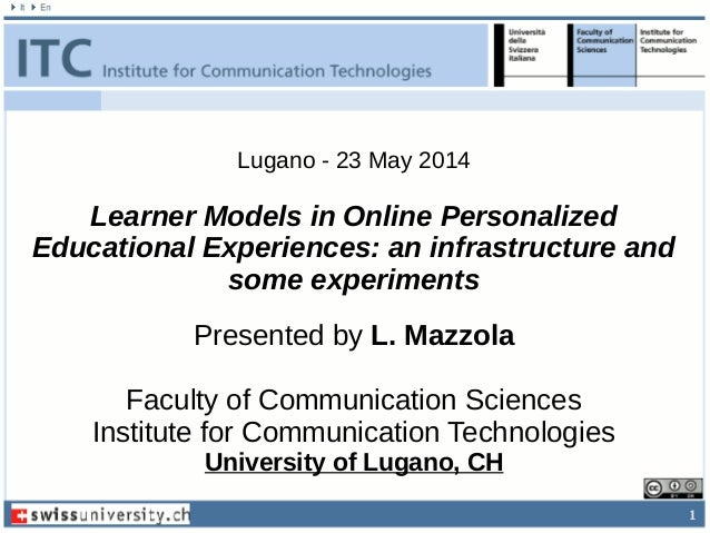 1 Presented by L. Mazzola Faculty of Communication Sciences Institute for Communication Technologies University of Lugano,...