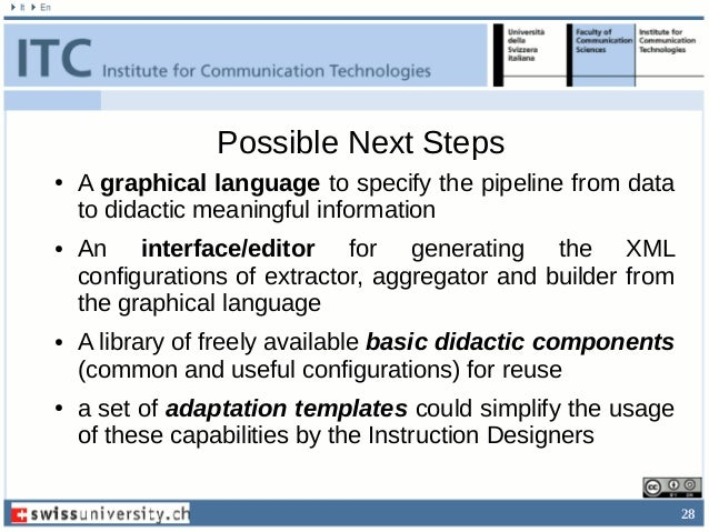 28 Possible Next Steps ● A graphical language to specify the pipeline from data to didactic meaningful information ● An in...