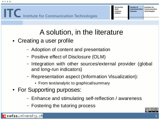 5 A solution, in the literature ● Creating a user profile – Adoption of content and presentation – Positive effect of Disc...