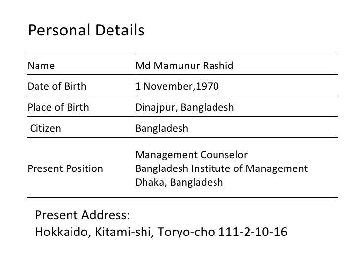 Personal DetailsName               Md Mamunur RashidDate of Birth      1 November,1970Place of Birth     Dinajpur, Banglad...