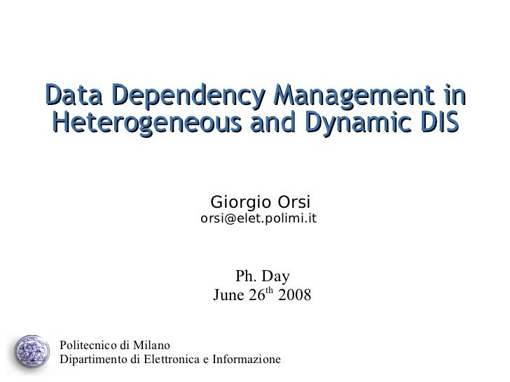 Data Dependency Management inHeterogeneous and Dynamic DIS                             Giorgio Orsi                       ...