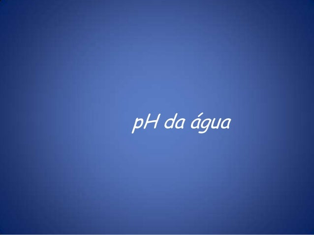 pH da água
