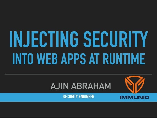 SECURITY ENGINEER AJIN ABRAHAM INJECTING SECURITY 