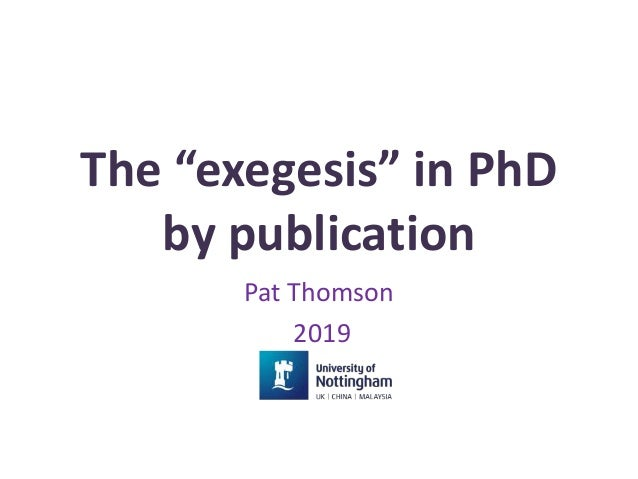 """The """"exegesis"""" in PhD by publication Pat Thomson 2019"""