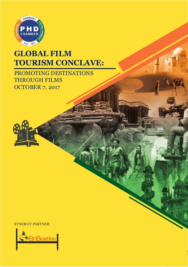 1 GLOBAL FILM TOURISM CONCLAVE: PROMOTING DESTINATIONS THROUGH FILMS OCTOBER 7, 2017 GLOBAL FILM TOURISM CONCLAVE: SYNERGY...
