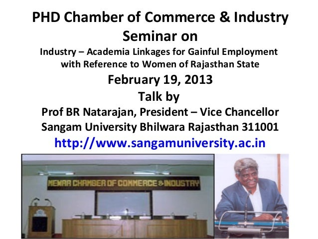 PHD Chamber of Commerce & Industry           Seminar on Industry – Academia Linkages for Gainful Employment     with Refer...