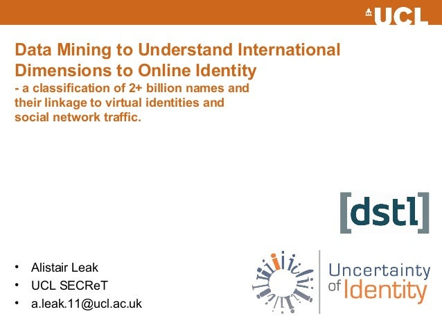 Data Mining to Understand InternationalDimensions to Online Identity- a classification of 2+ billion names andtheir linkag...