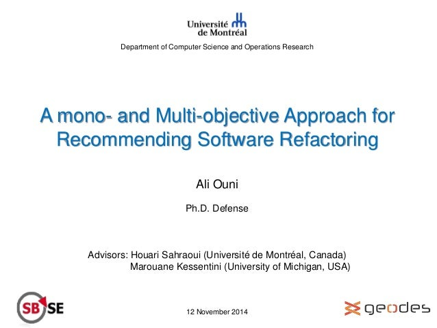 Department of Computer Science and Operations Research A mono- and Multi-objective Approach for Recommending Software Refa...
