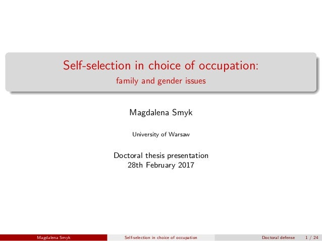 Self-selection in choice of occupation: family and gender issues Magdalena Smyk University of Warsaw Doctoral thesis prese...