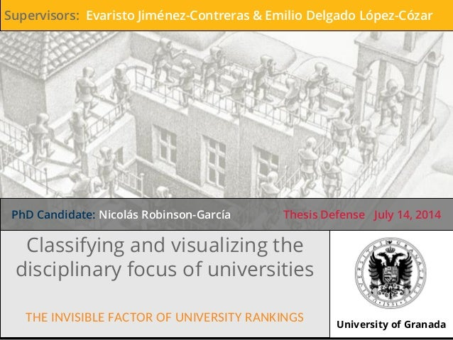Classifying and visualizing the disciplinary focus of universities THE INVISIBLE FACTOR OF UNIVERSITY RANKINGS PhD Candida...