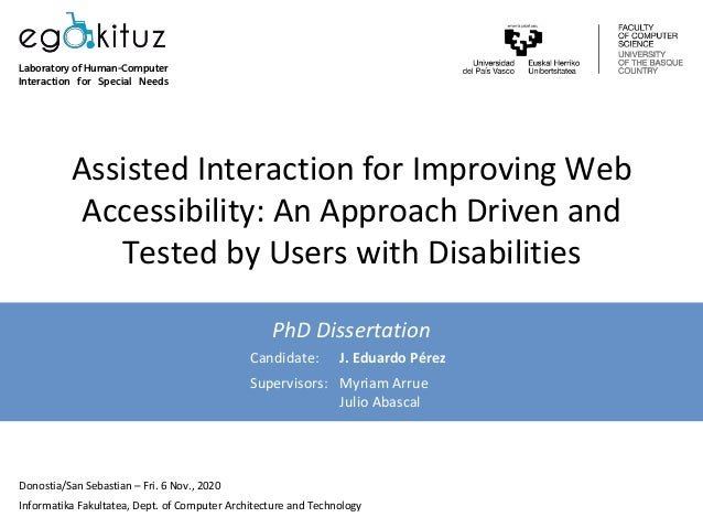 Assisted	Interaction	for	Improving	Web	 Accessibility:	An	Approach	Driven	and	 Tested	by	Users	with	Disabilities	 PhD	Diss...