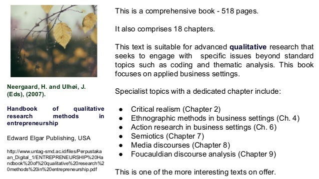 Neergaard, H. and Ulhøi, J. (Eds), (2007). Handbook of qualitative research methods in entrepreneurship Edward Elgar Publi...