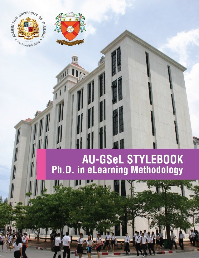 Assumption University of Thailand Graduate School of eLearning (GSeL)  AU-GSeL Stylebook Ph.D. in eLearning Methodology  P...