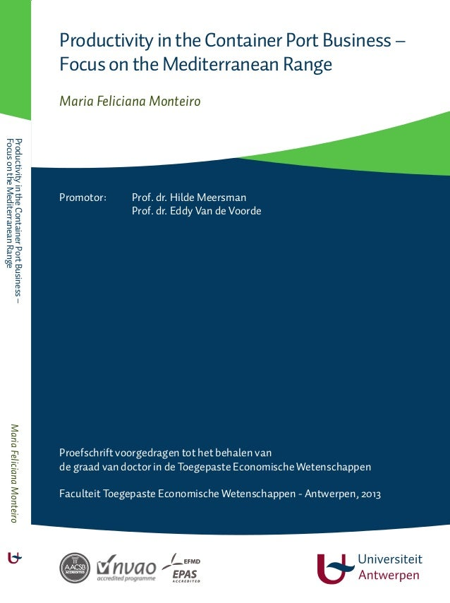 Productivity in the Container Port Business – Focus on the Mediterranean Range Maria Feliciana Monteiro Productivity in th...